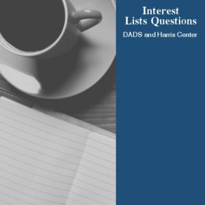 Interest Lists Questions - DADS and Harris Center